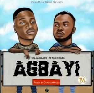 "Haja Black - ""Agbayi"" ft. Slimcase (Prod. By Cracker)"